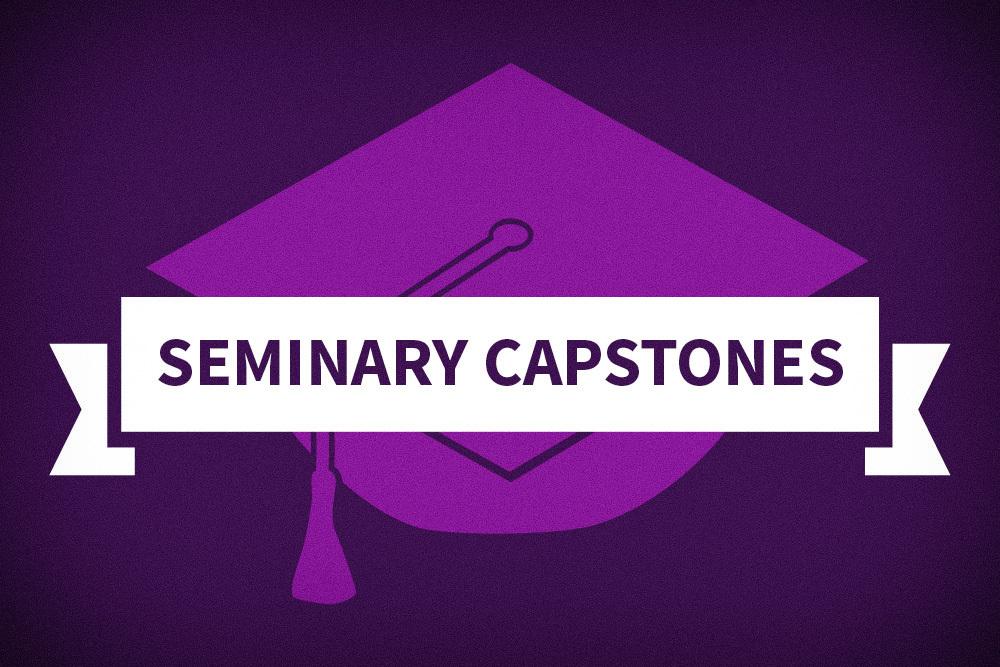 Seminary 2020 Capstone Projects